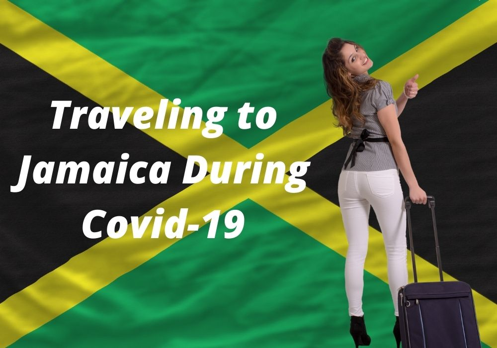 Traveling to Jamaica During COVID-19